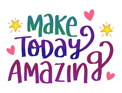 make today amazing text overlay